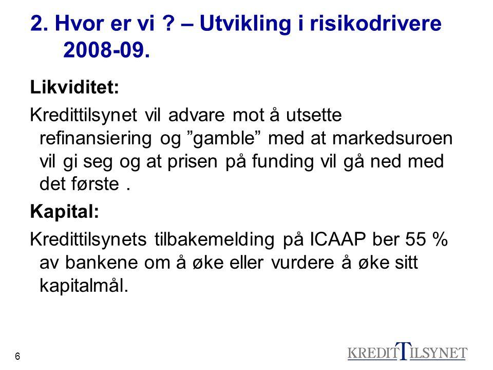 6 2. Hvor er vi . – Utvikling i risikodrivere 2008-09.