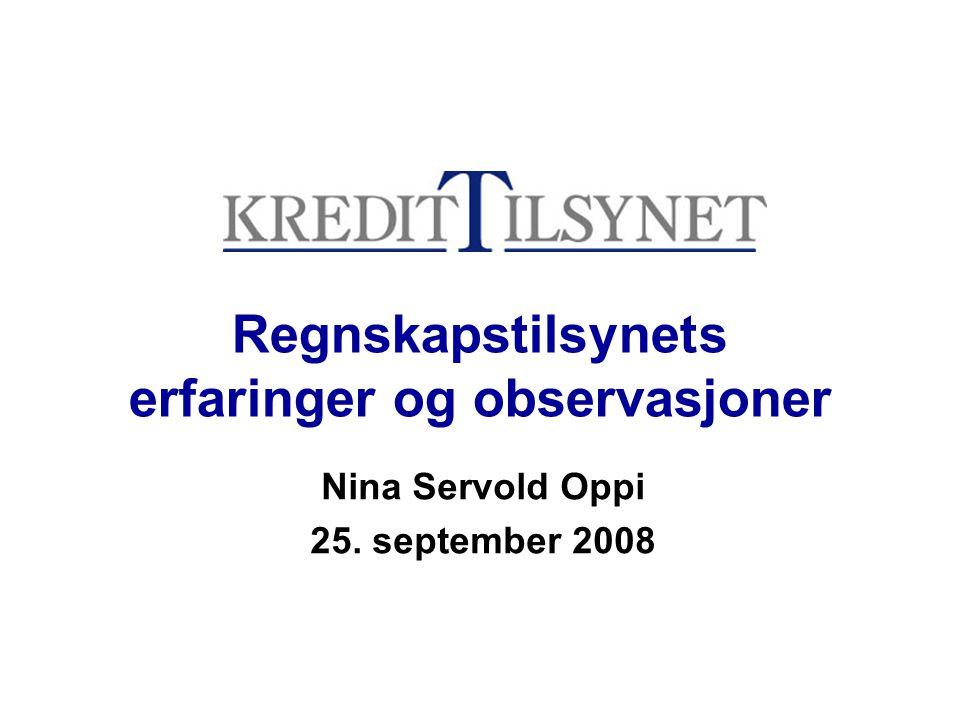 Regnskapstilsynets erfaringer og observasjoner Nina Servold Oppi 25. september 2008