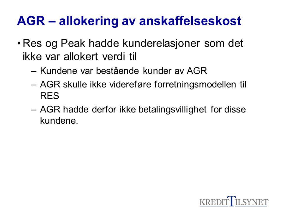 AGR – allokering av anskaffelseskost Res og Peak hadde kunderelasjoner som det ikke var allokert verdi til –Kundene var bestående kunder av AGR –AGR skulle ikke videreføre forretningsmodellen til RES –AGR hadde derfor ikke betalingsvillighet for disse kundene.