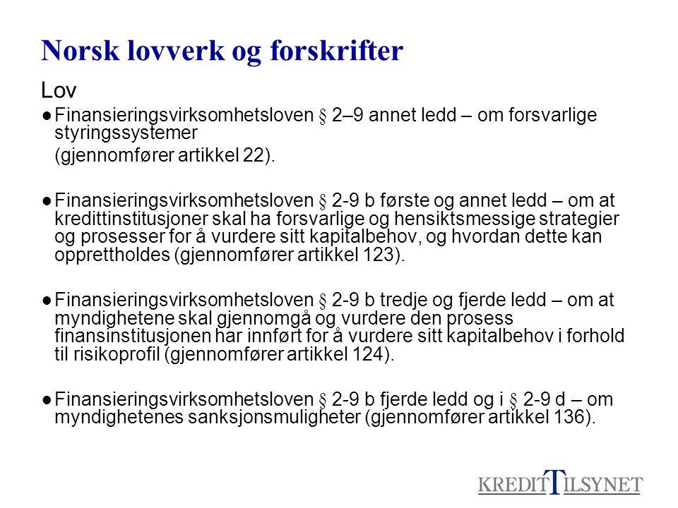Norsk lovverk og forskrifter Lov ●Finansieringsvirksomhetsloven § 2–9 annet ledd – om forsvarlige styringssystemer (gjennomfører artikkel 22).