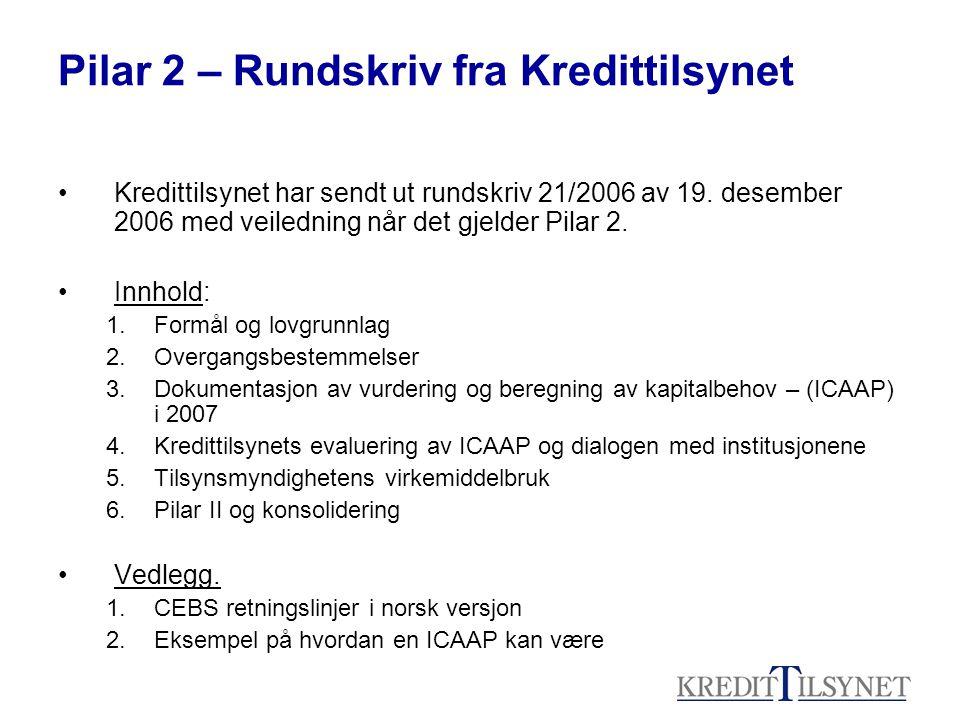 Pilar 2 – Rundskriv fra Kredittilsynet Kredittilsynet har sendt ut rundskriv 21/2006 av 19.
