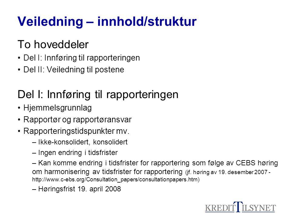 Veiledning – innhold/struktur To hoveddeler Del I: Innføring til rapporteringen Del II: Veiledning til postene Del I: Innføring til rapporteringen Hje