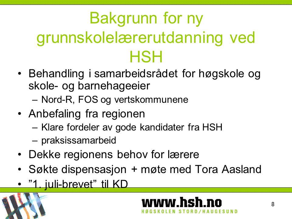 8 Bakgrunn for ny grunnskolelærerutdanning ved HSH Behandling i samarbeidsrådet for høgskole og skole- og barnehageeier –Nord-R, FOS og vertskommunene