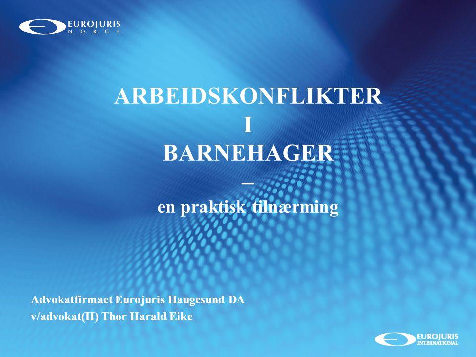 ADVOKATFIRMAET EUROJURIS HAUGESUND DA Haugalandets største advokatfirma Totalleverandør av juridiske tjenester Omfattende prosedyreerfaring.
