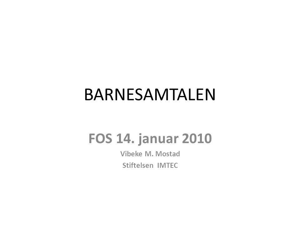 BARNESAMTALEN FOS 14. januar 2010 Vibeke M. Mostad Stiftelsen IMTEC