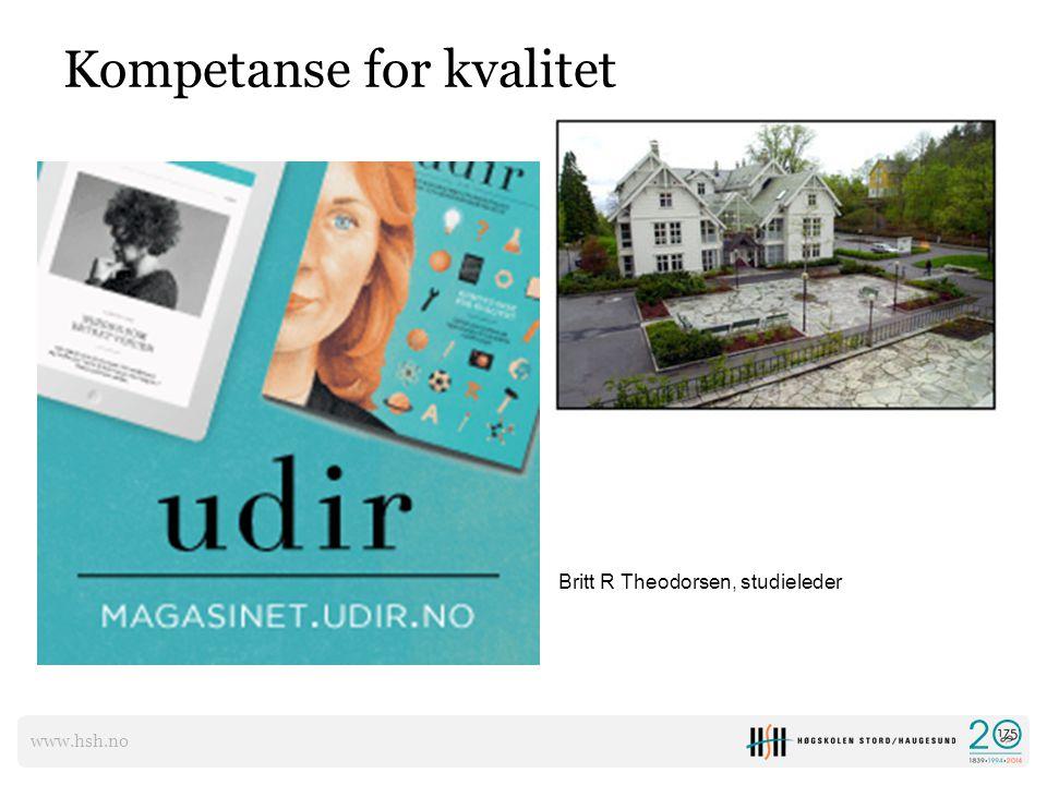 www.hsh.no Kompetanse for kvalitet Britt R Theodorsen, studieleder