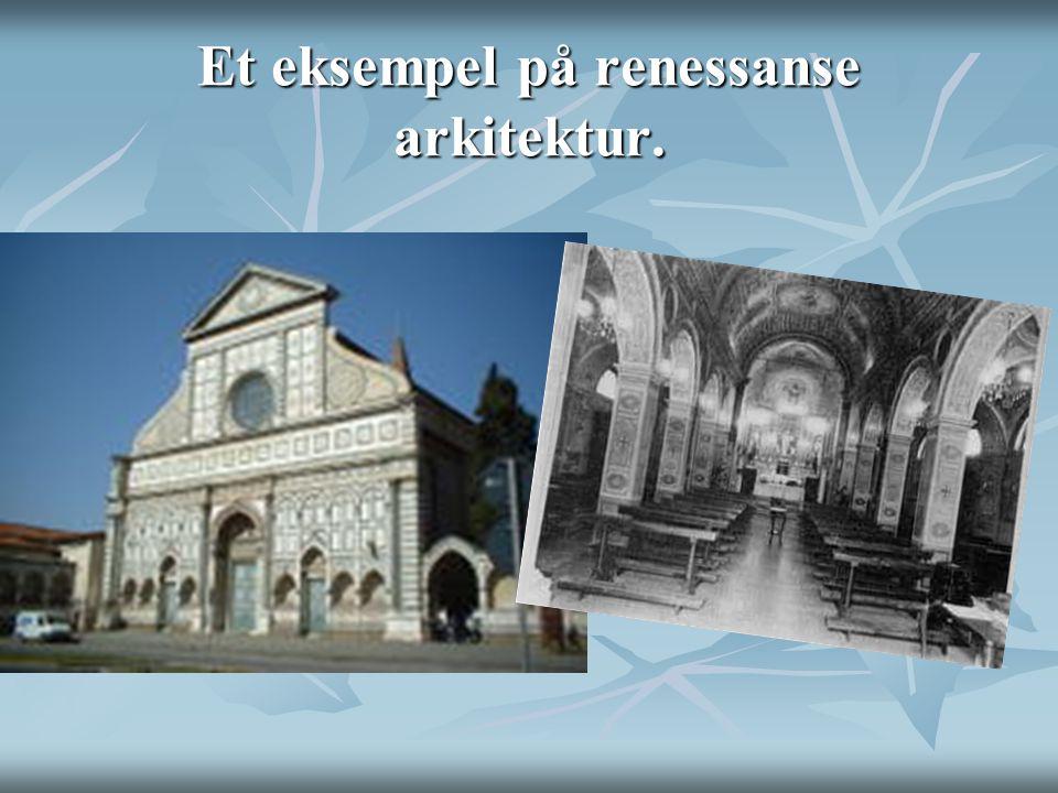 Et eksempel på renessanse arkitektur.