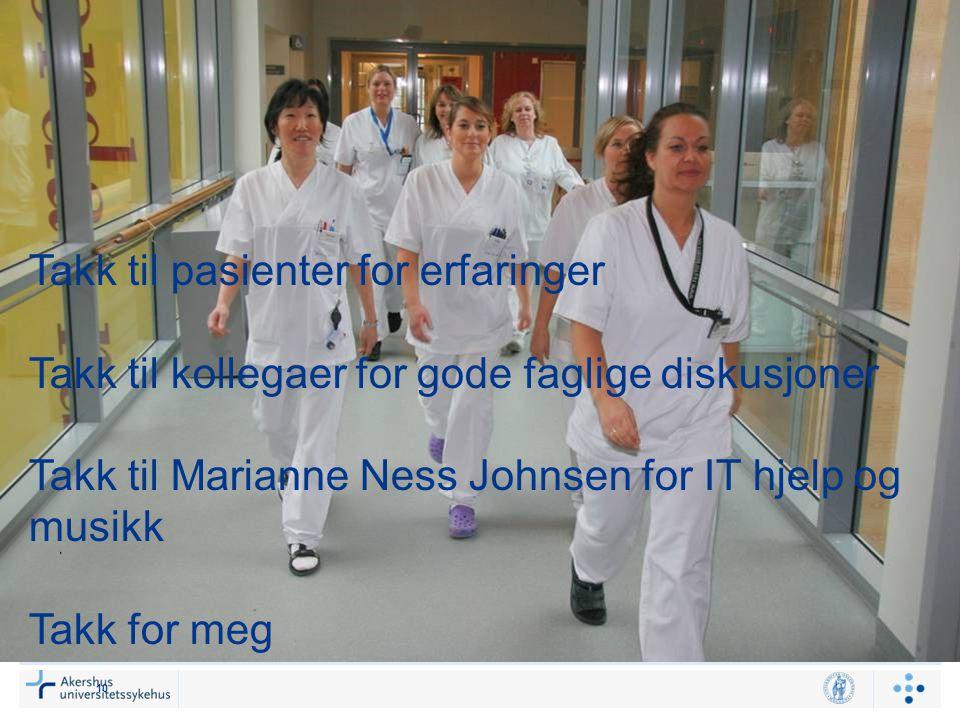 10 Takk til pasienter for erfaringer Takk til kollegaer for gode faglige diskusjoner Takk til Marianne Ness Johnsen for IT hjelp og musikk Takk for me