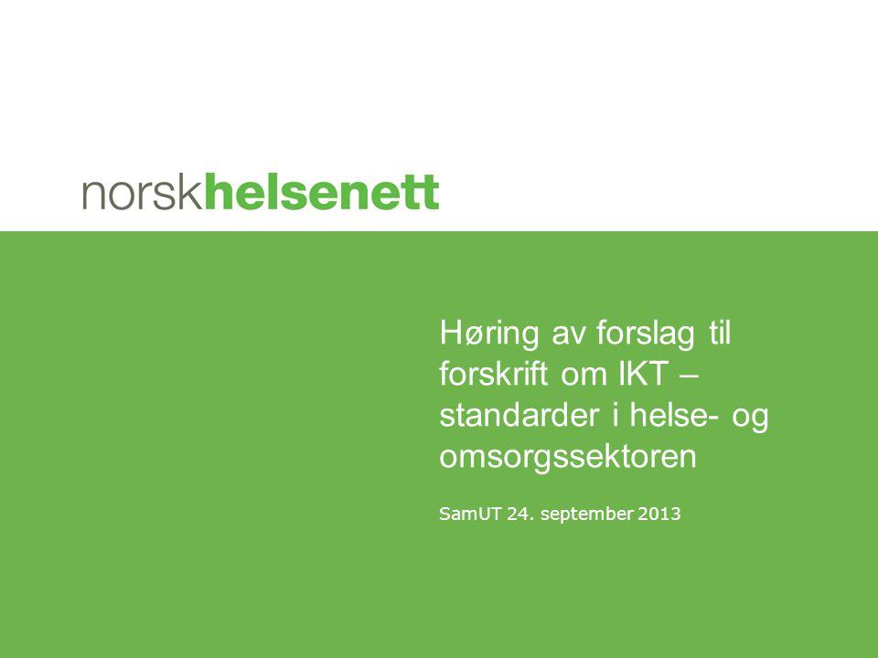 Høring av forslag til forskrift om IKT – standarder i helse- og omsorgssektoren SamUT 24. september 2013