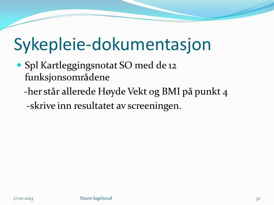 Sykepleie-dokumentasjon Spl Kartleggingsnotat SO med de 12 funksjonsområdene -her står allerede Høyde Vekt og BMI på punkt 4 -skrive inn resultatet av