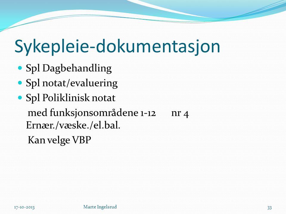 Sykepleie-dokumentasjon Spl Dagbehandling Spl notat/evaluering Spl Poliklinisk notat med funksjonsområdene 1-12 nr 4 Ernær./væske./el.bal. Kan velge V