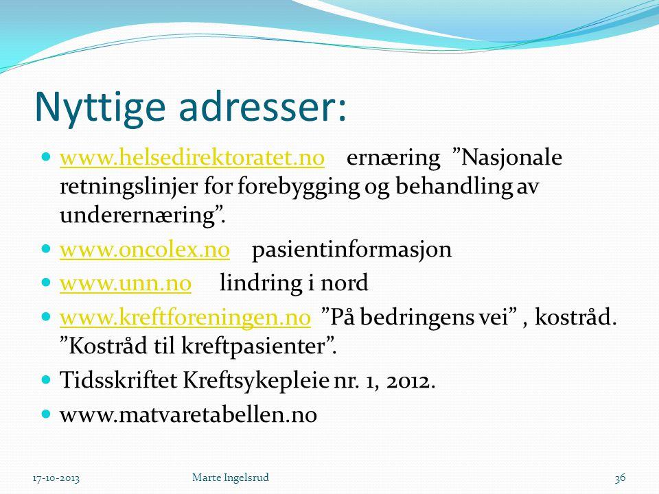 "Nyttige adresser: www.helsedirektoratet.no ernæring ""Nasjonale retningslinjer for forebygging og behandling av underernæring"". www.helsedirektoratet.n"