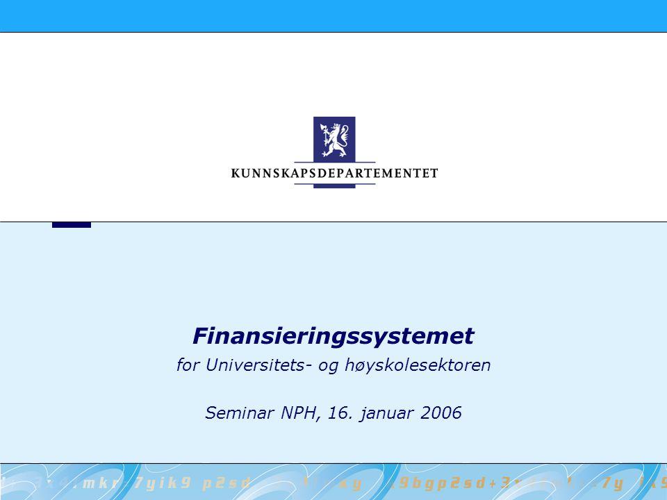 2 Kunnskapsdepartementet Finansieringssystemet Innføring av nytt finansieringssystem Finansieringssystemets mål og prinsipper Hovedelementer Utfordringer Videreutvikling