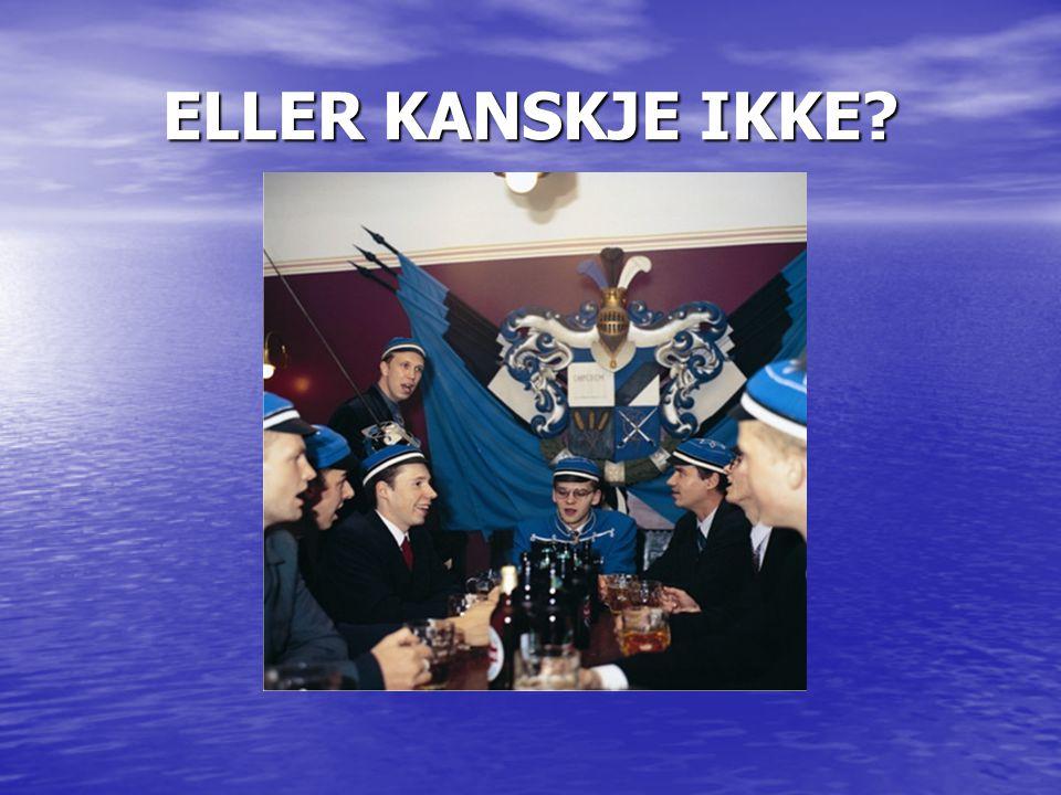 ELLER KANSKJE IKKE