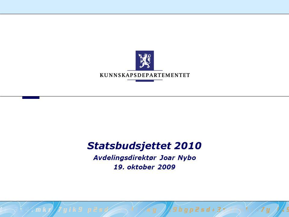 Statsbudsjettet 2010 Avdelingsdirektør Joar Nybo 19. oktober 2009
