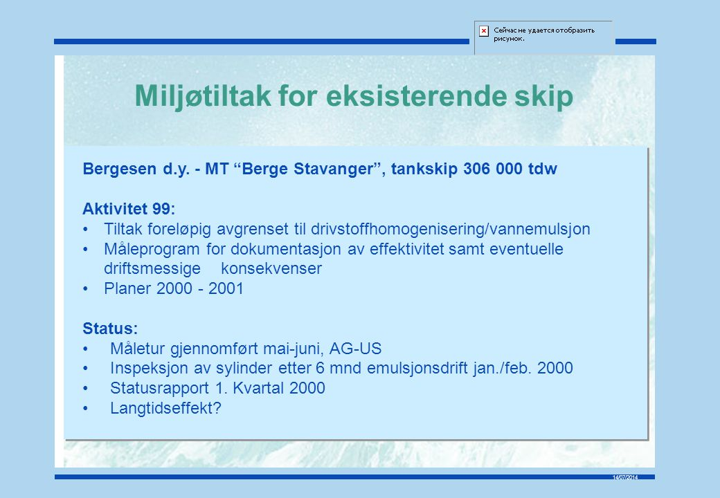 14/07/2014 Miljøtiltak for eksisterende skip Seatrans - MS Nornews Leader , papirtransport 5700 tdw Aktivitet 99: Miljøregnskap i hht.