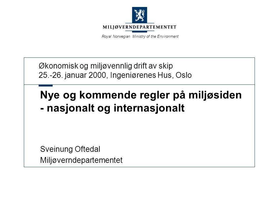 Royal Norwegian Ministry of the Environment Skipsfartens utfordringer - Utslipp til luft Problem: Forsuring av ferskvann og jordsmonn.