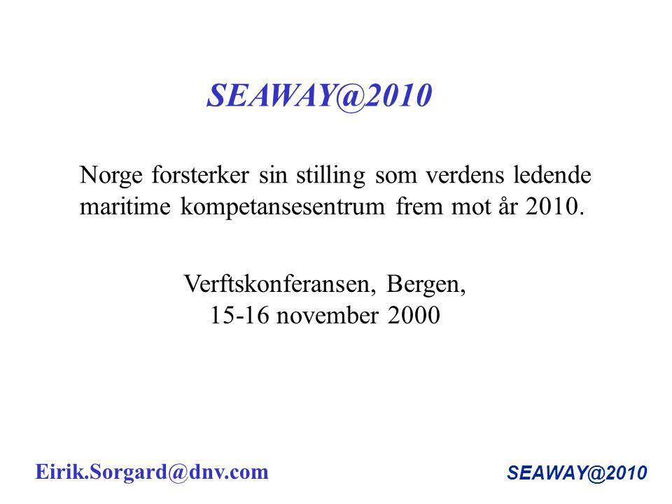 SEAWAY@2010 Norge forsterker sin stilling som verdens ledende maritime kompetansesentrum frem mot år 2010.