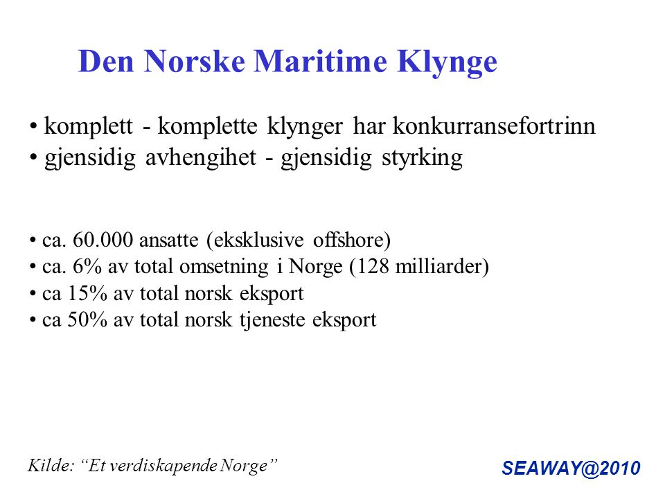 SEAWAY@2010 Den Norske Maritime Klynge ca.60.000 ansatte (eksklusive offshore) ca.