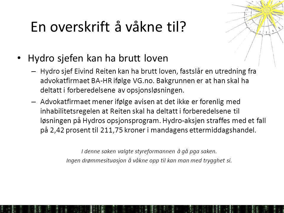 En overskrift å våkne til? Hydro sjefen kan ha brutt loven – Hydro sjef Eivind Reiten kan ha brutt loven, fastslår en utredning fra advokatfirmaet BA-