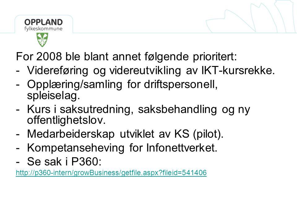 For 2008 ble blant annet følgende prioritert: -Videreføring og videreutvikling av IKT-kursrekke. -Opplæring/samling for driftspersonell, spleiselag. -