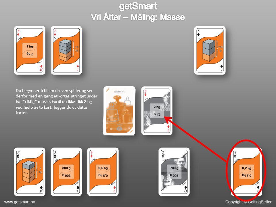 Du begynner å bli en dreven spiller og ser derfor med en gang at kortet utringet under har riktig masse.