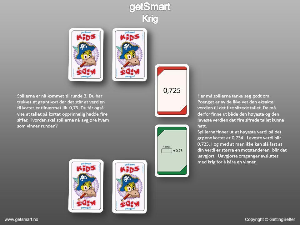 I de tilfeller der det blir krig skal begge spillere legge ut ytterligere tre kort, med baksiden opp.