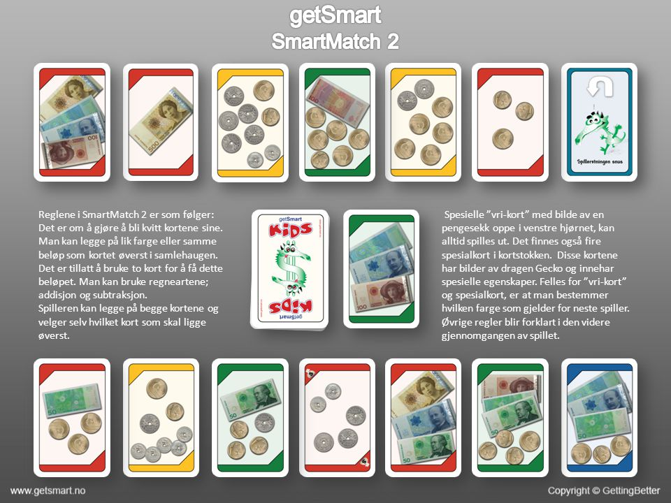 Reglene i SmartMatch 2 er som følger: Det er om å gjøre å bli kvitt kortene sine. Man kan legge på lik farge eller samme beløp som kortet øverst i sam