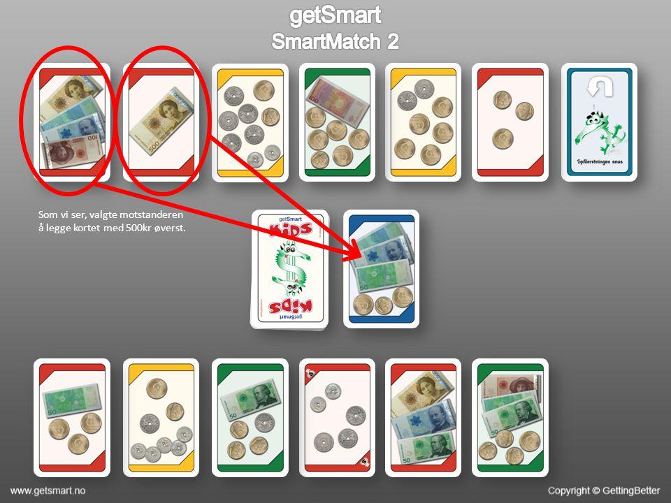 Som vi ser, valgte motstanderen å legge kortet med 500kr øverst.