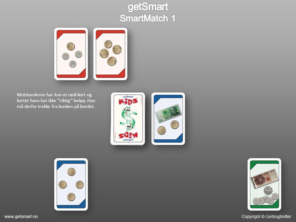 Motstanderen har kun et rødt kort og kortet hans har ikke riktig beløp.
