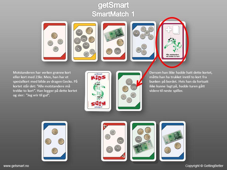 Du trakk et grønt kort med verdien 13kr. Dessverre kan du fortsatt ikke, og trekker derfor igjen.