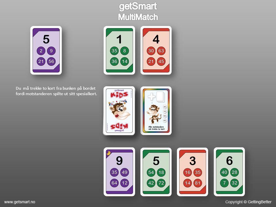 Du må trekke to kort fra bunken på bordet fordi motstanderen spilte ut sitt spesialkort.
