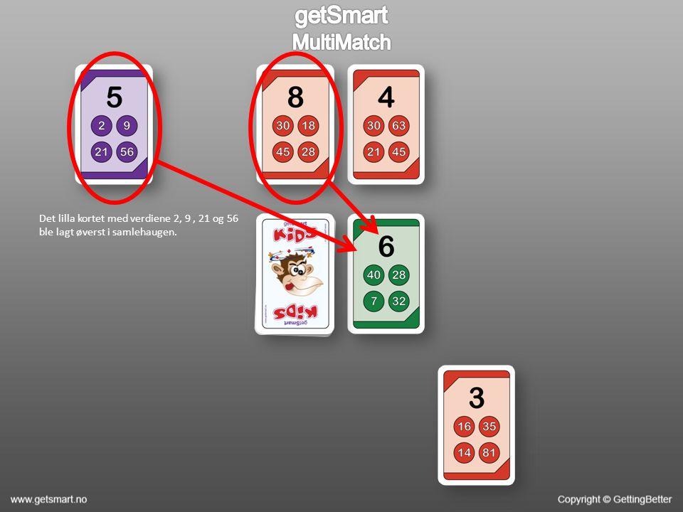 Det lilla kortet med verdiene 2, 9, 21 og 56 ble lagt øverst i samlehaugen.