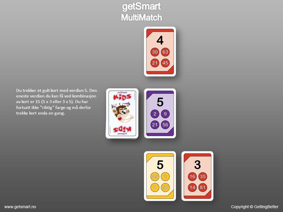 Du trekker et gult kort med verdien 5.