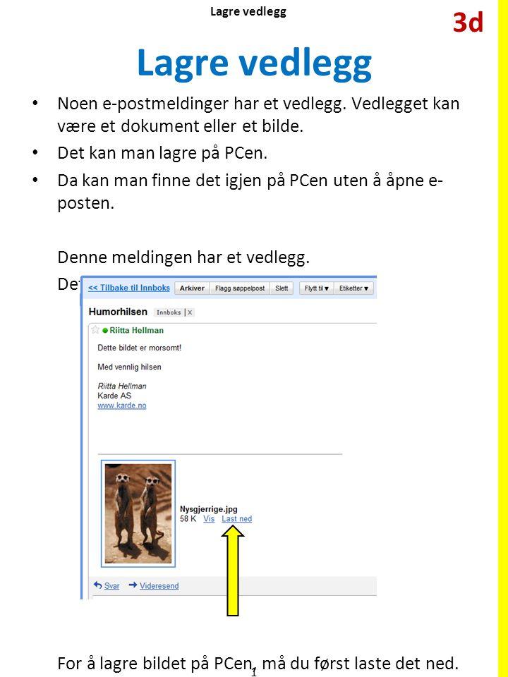 Lagre vedlegg Noen e-postmeldinger har et vedlegg.