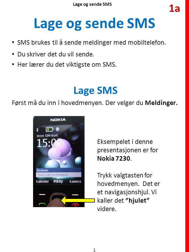 Lage og sende SMS SMS brukes til å sende meldinger med mobiltelefon. Du skriver det du vil sende. Her lærer du det viktigste om SMS. Lage SMS Først må