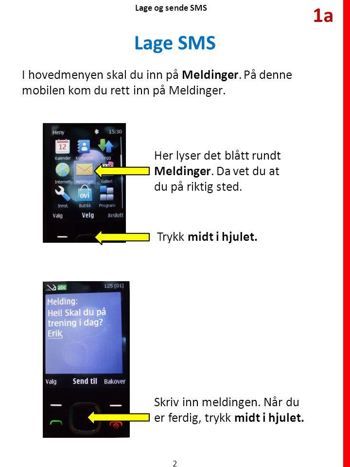 Lage SMS I hovedmenyen skal du inn på Meldinger. På denne mobilen kom du rett inn på Meldinger. Lage og sende SMS Skriv inn meldingen. Når du er ferdi