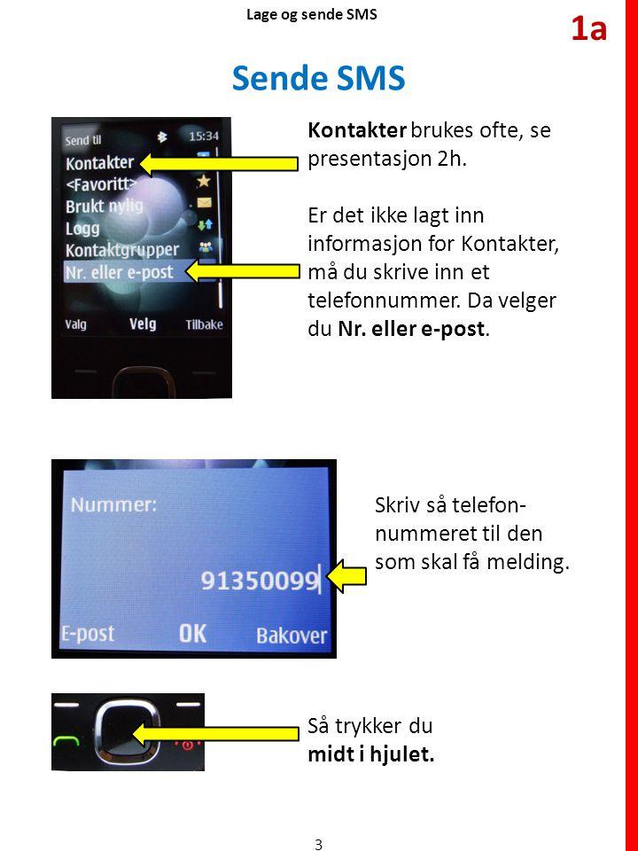 Sende SMS Lage og sende SMS På telefonen ser du nå meldingen.