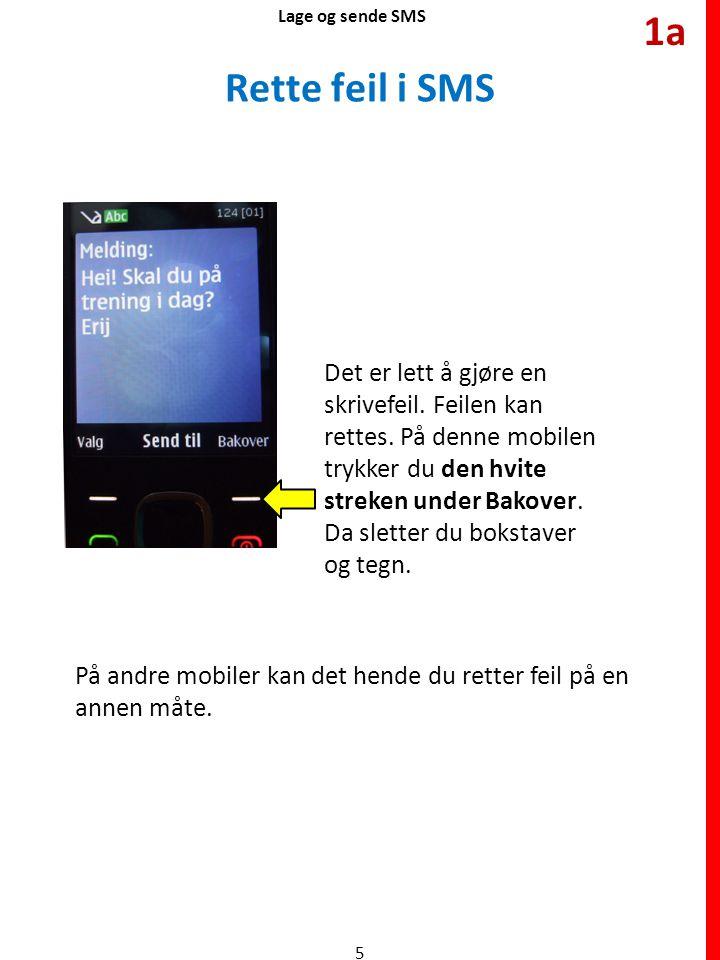 Rette feil i SMS Lage og sende SMS Det er lett å gjøre en skrivefeil. Feilen kan rettes. På denne mobilen trykker du den hvite streken under Bakover.