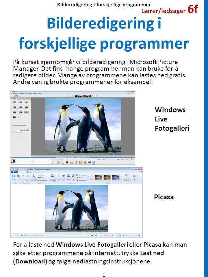 Bilderedigering i forskjellige programmer På kurset gjennomgår vi bilderedigering i Microsoft Picture Manager.