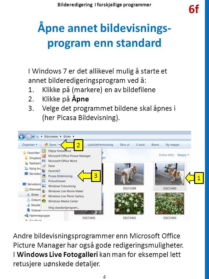 I Windows 7 er det allikevel mulig å starte et annet bilderedigeringsprogram ved å: 1.Klikke på (markere) en av bildefilene 2.Klikke på Åpne 3.Velge det programmet bildene skal åpnes i (her Picasa Bildevisning).