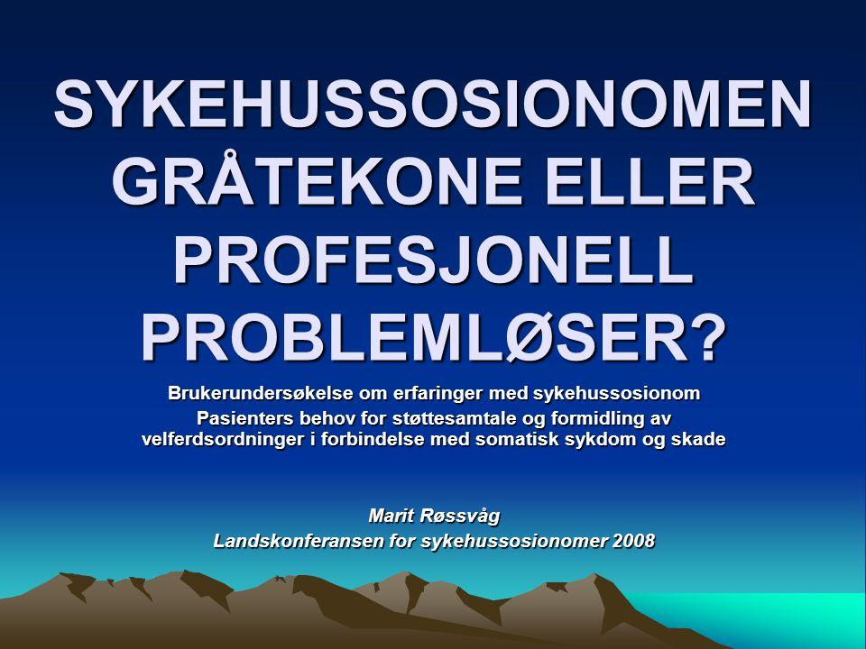 SYKEHUSSOSIONOMEN GRÅTEKONE ELLER PROFESJONELL PROBLEMLØSER.