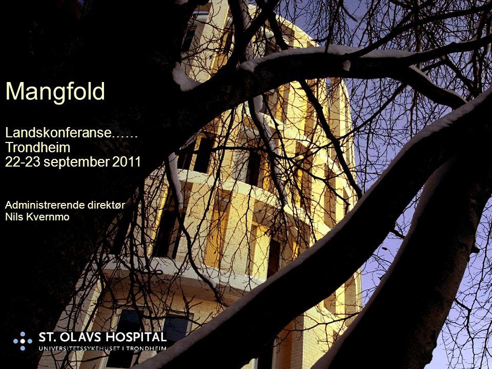 Mangfold Landskonferanse…… Trondheim 22-23 september 2011 Administrerende direktør Nils Kvernmo