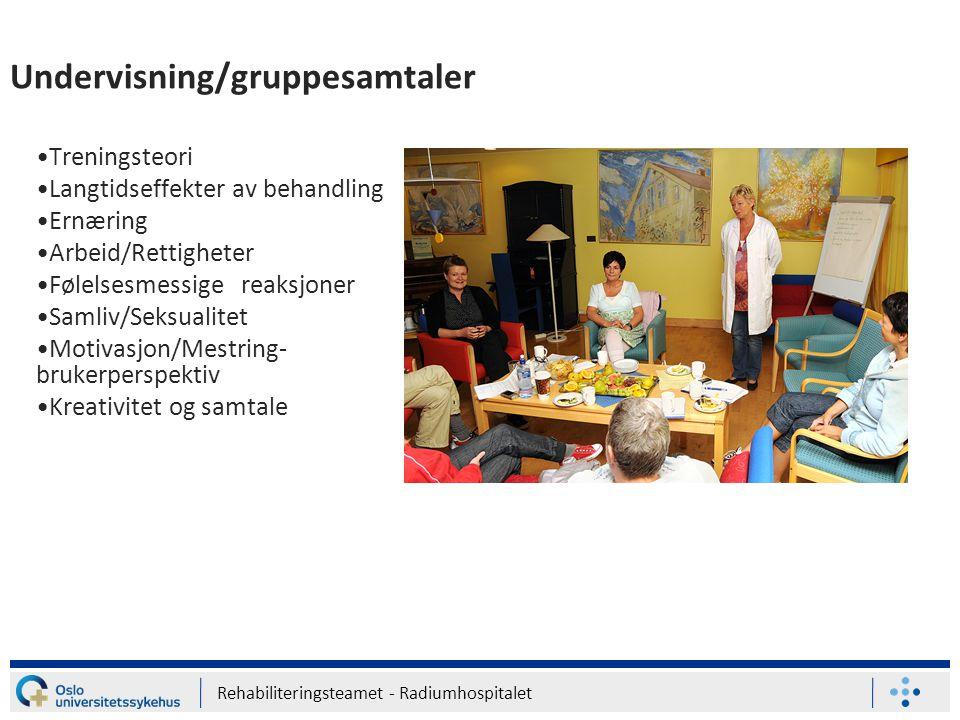 Rehabiliteringsteamet - Radiumhospitalet Undervisning/gruppesamtaler Treningsteori Langtidseffekter av behandling Ernæring Arbeid/Rettigheter Følelses
