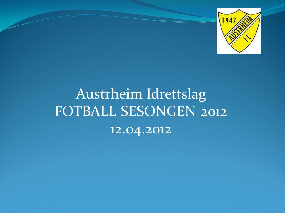 Austrheim Idrettslag FOTBALL SESONGEN 2012 12.04.2012