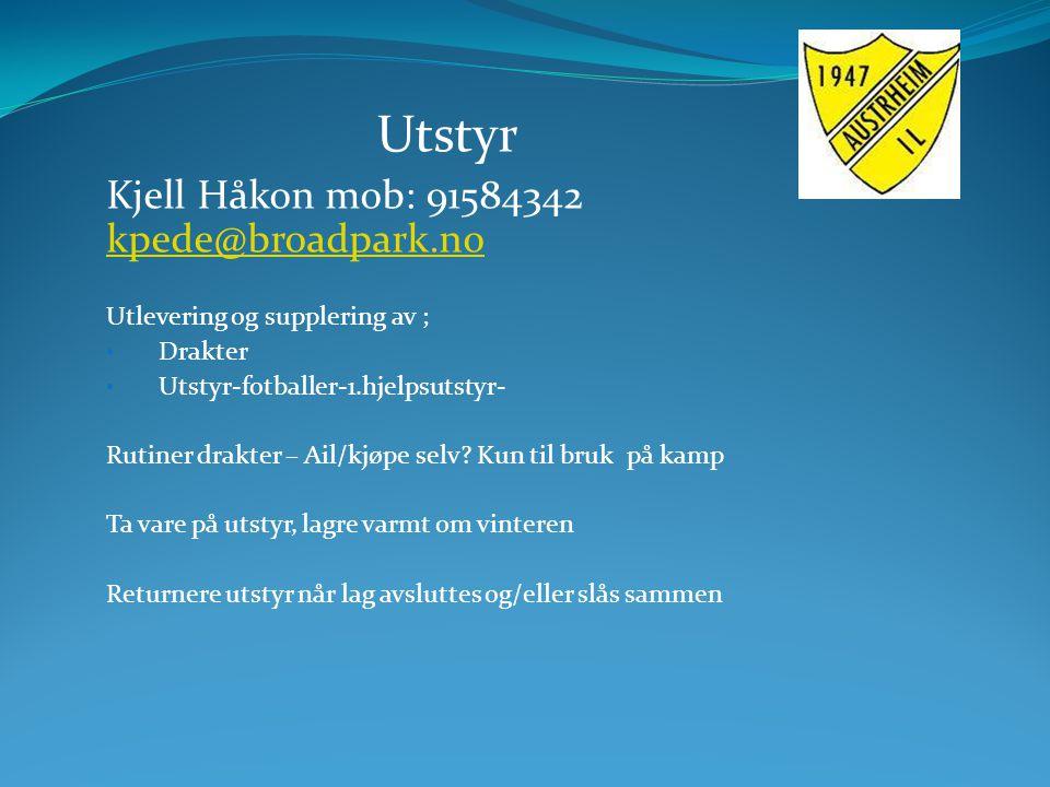 Utstyr Kjell Håkon mob: 91584342 kpede@broadpark.no kpede@broadpark.no Utlevering og supplering av ; Drakter Utstyr-fotballer-1.hjelpsutstyr- Rutiner