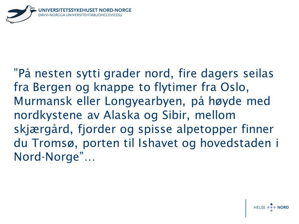 """""""På nesten sytti grader nord, fire dagers seilas fra Bergen og knappe to flytimer fra Oslo, Murmansk eller Longyearbyen, på høyde med nordkystene av A"""