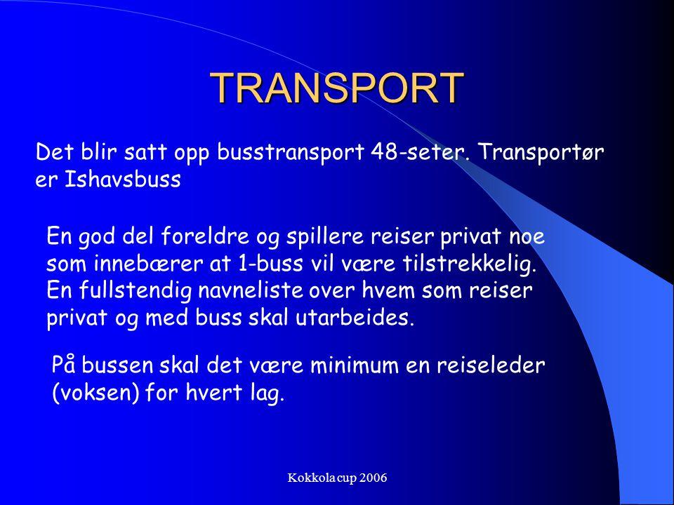 Kokkola cup 2006 TRANSPORT Det blir satt opp busstransport 48-seter.