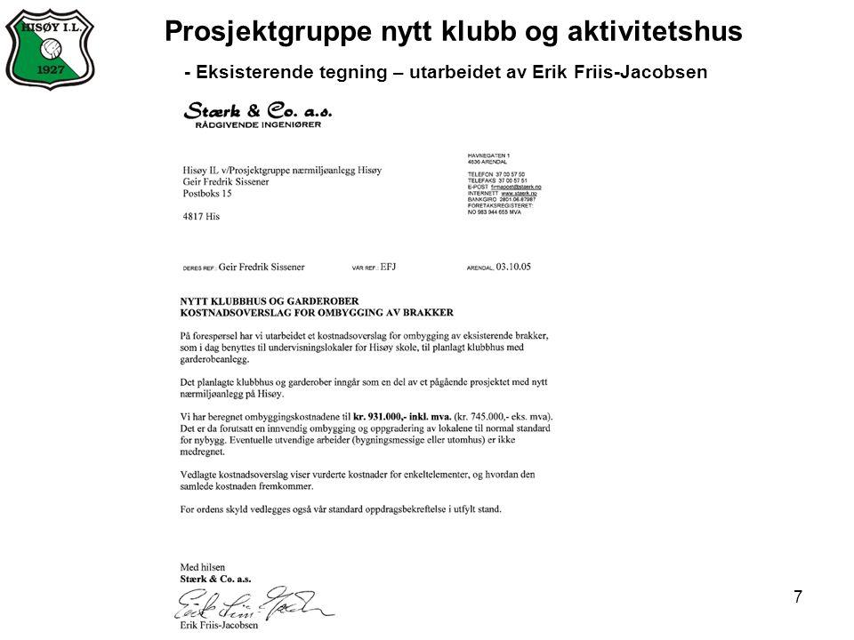 7 Prosjektgruppe nytt klubb og aktivitetshus - Eksisterende tegning – utarbeidet av Erik Friis-Jacobsen