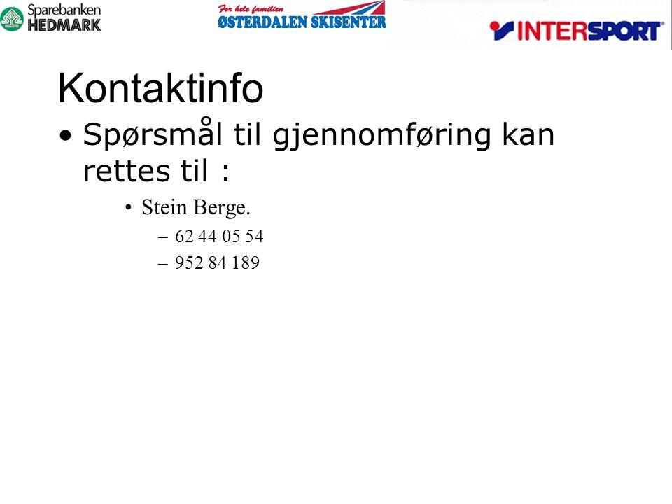 Spørsmål til gjennomføring kan rettes til : Stein Berge. –62 44 05 54 –952 84 189 Kontaktinfo